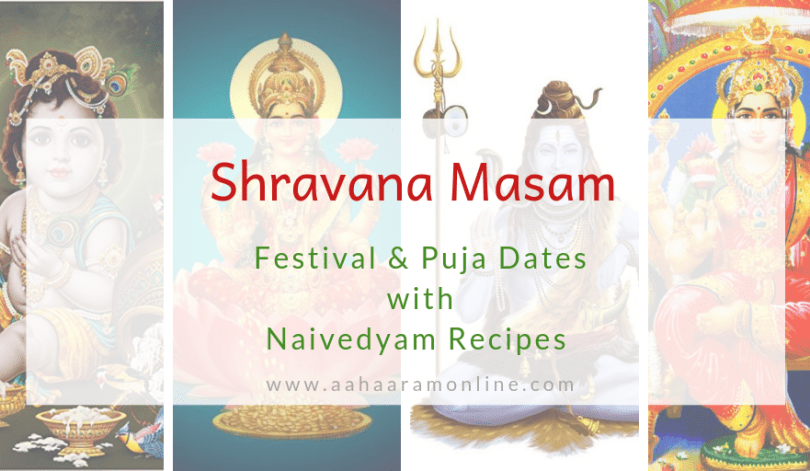 Shravana Masam 2020 | Festival Dates and Recipes from Andhra Pradesh and Telangana