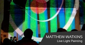 Matthew Watkins, Live Light Painting