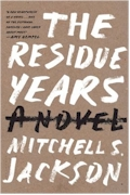 the residue years by mitchell jackson