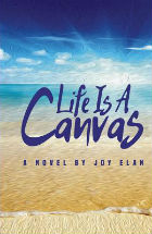 Life Is A Canvas by Joy Elan