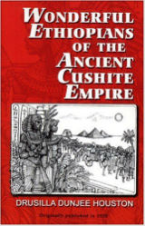 Wonderful Ethiopians Of The Ancient Cushite Empire by Drusilla Dunjee Houston