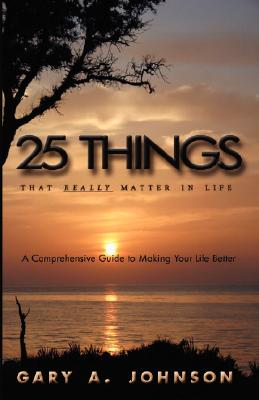 Book Review Of 25 Things That Really Matter In Life By
