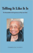 Telling It Like It Is: The Remarkable Life Experiences of My Aunt Edna by Carrolyn Pichet