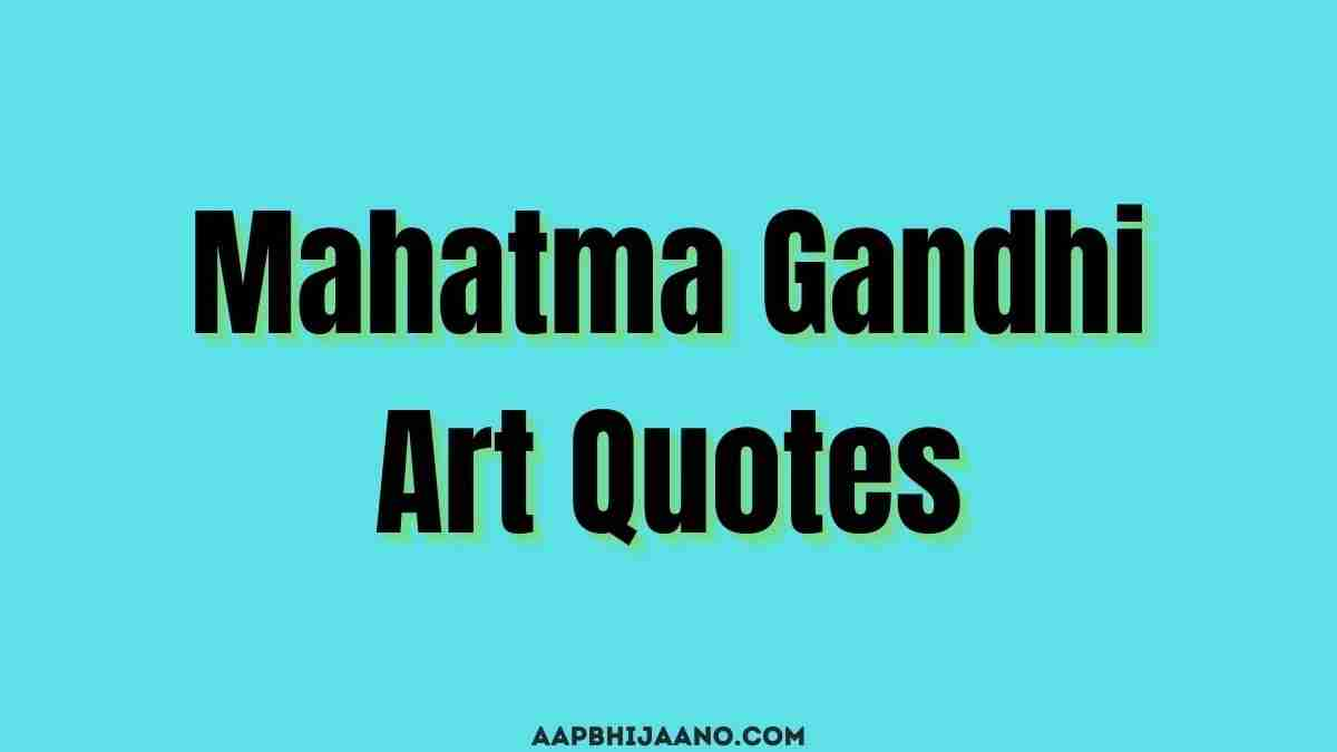 Mahatma Gandhi Art Quotes