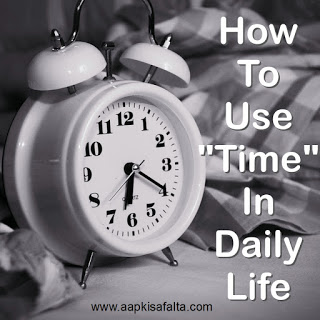 how to manage time in daily life by daily planner, time management tips by aapki safalta