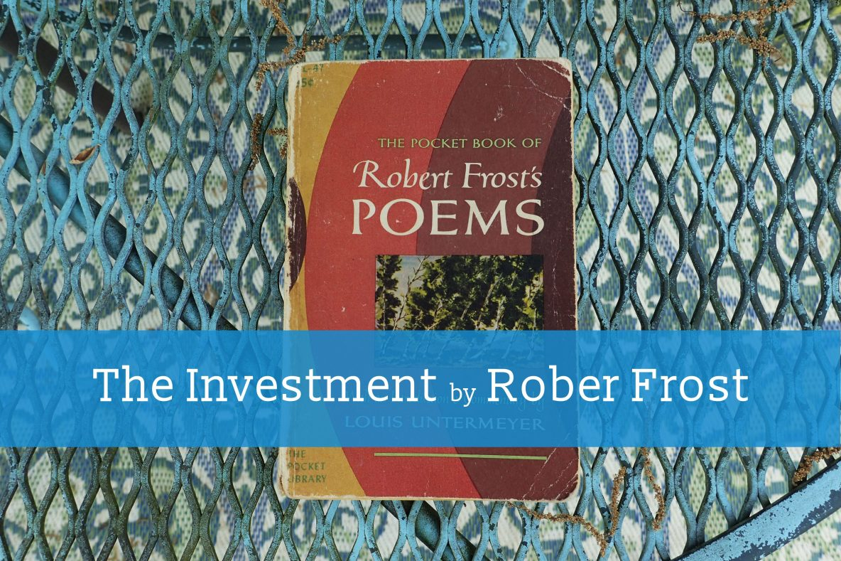 The Investment by Robert Frost