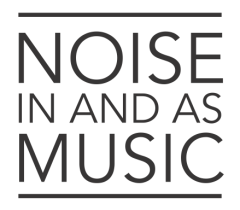 Noise In And As Music