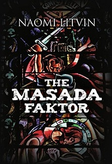 Colored image of book cover of 'The Masada Faktor' by Naomi Litvin. Illustration with dark background. Main figure with sword raised above another figure with head bowed. Middle East political thrillers.