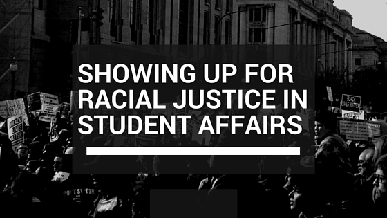 Showing Up for Racial Justice in Student Affairs