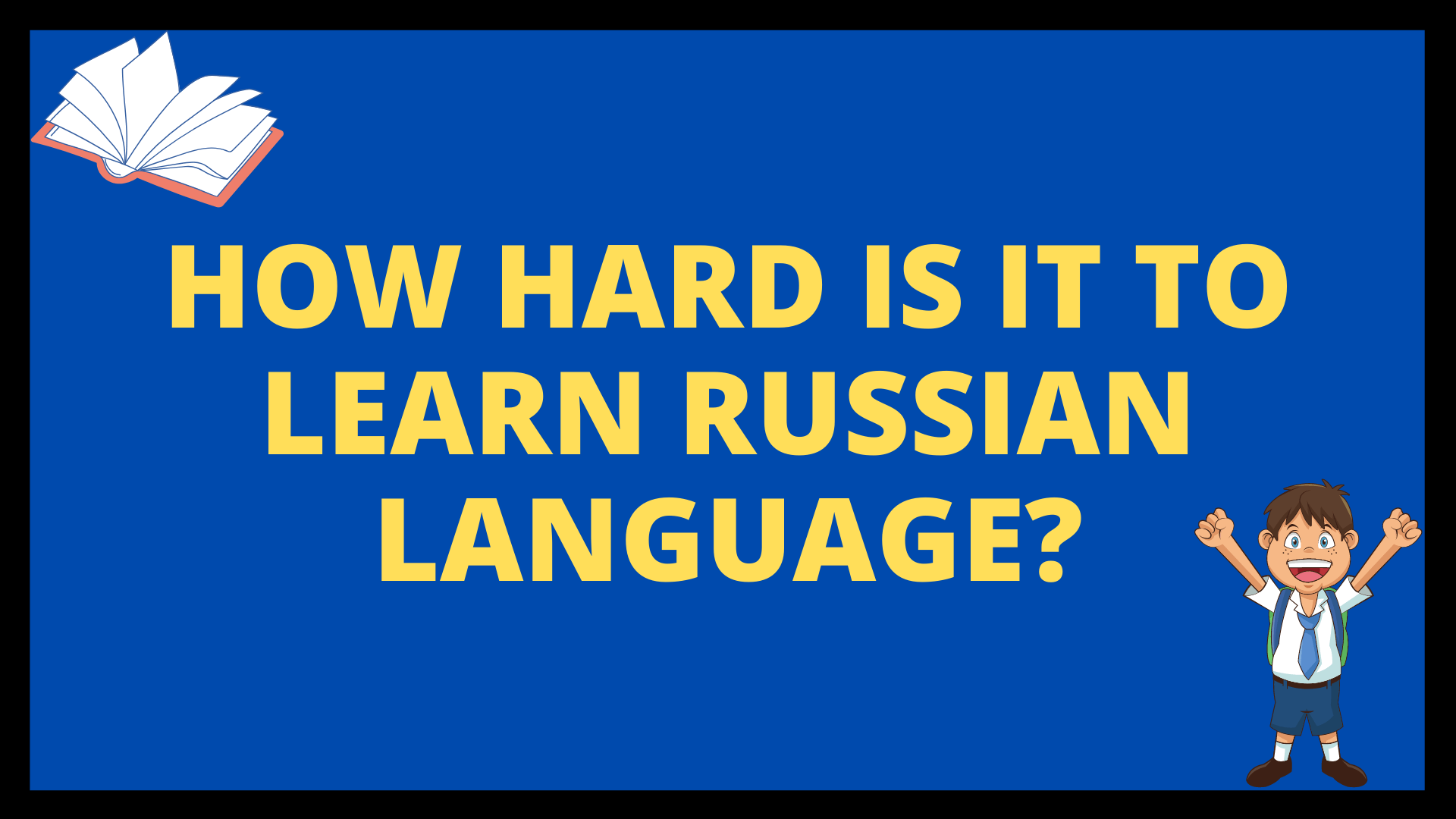How Hard is it to Learn Russian Language?