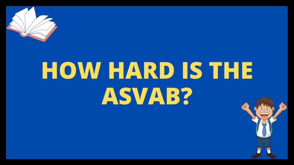 How Hard is the ASVAB