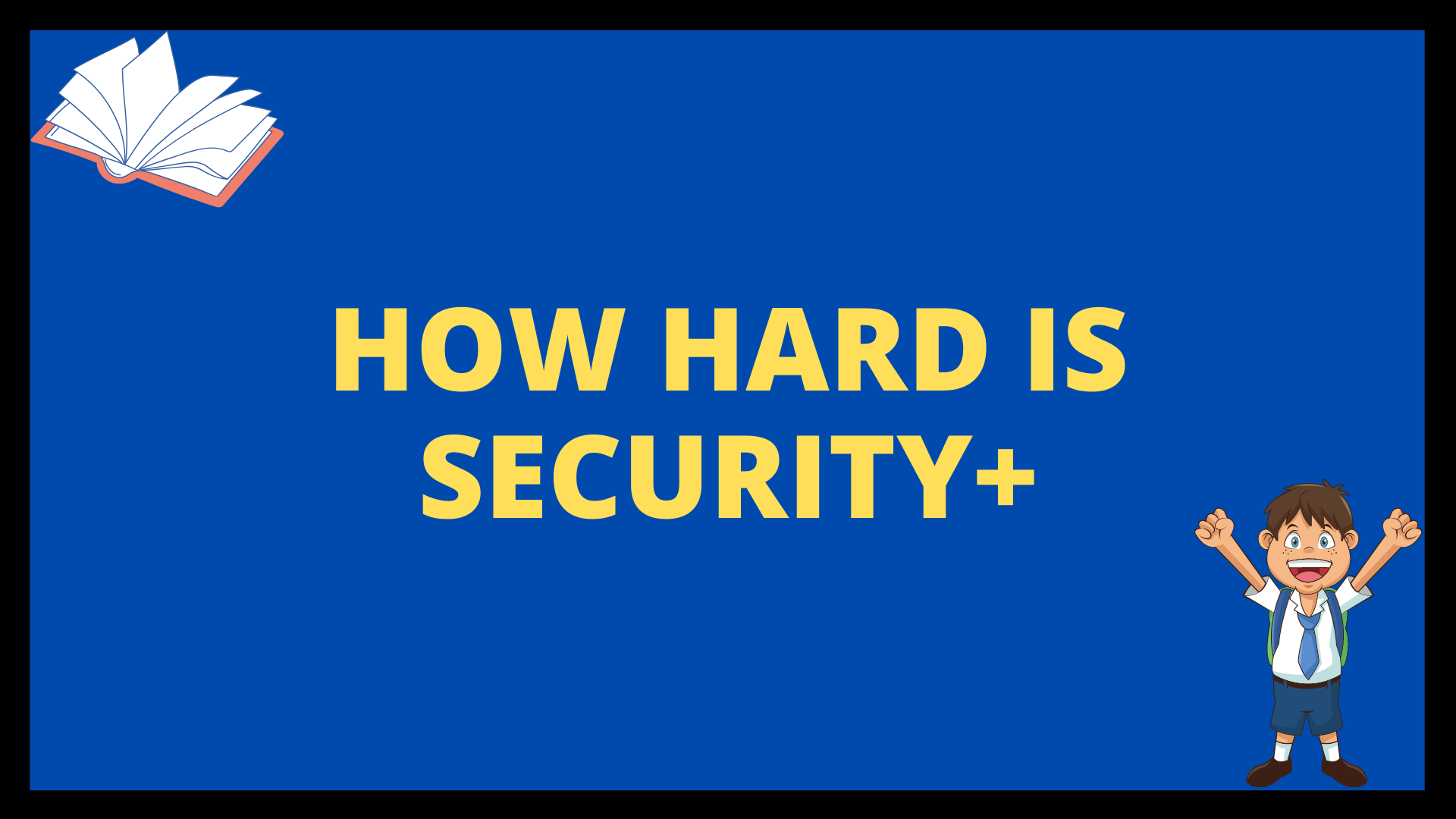 How Hard is Security+