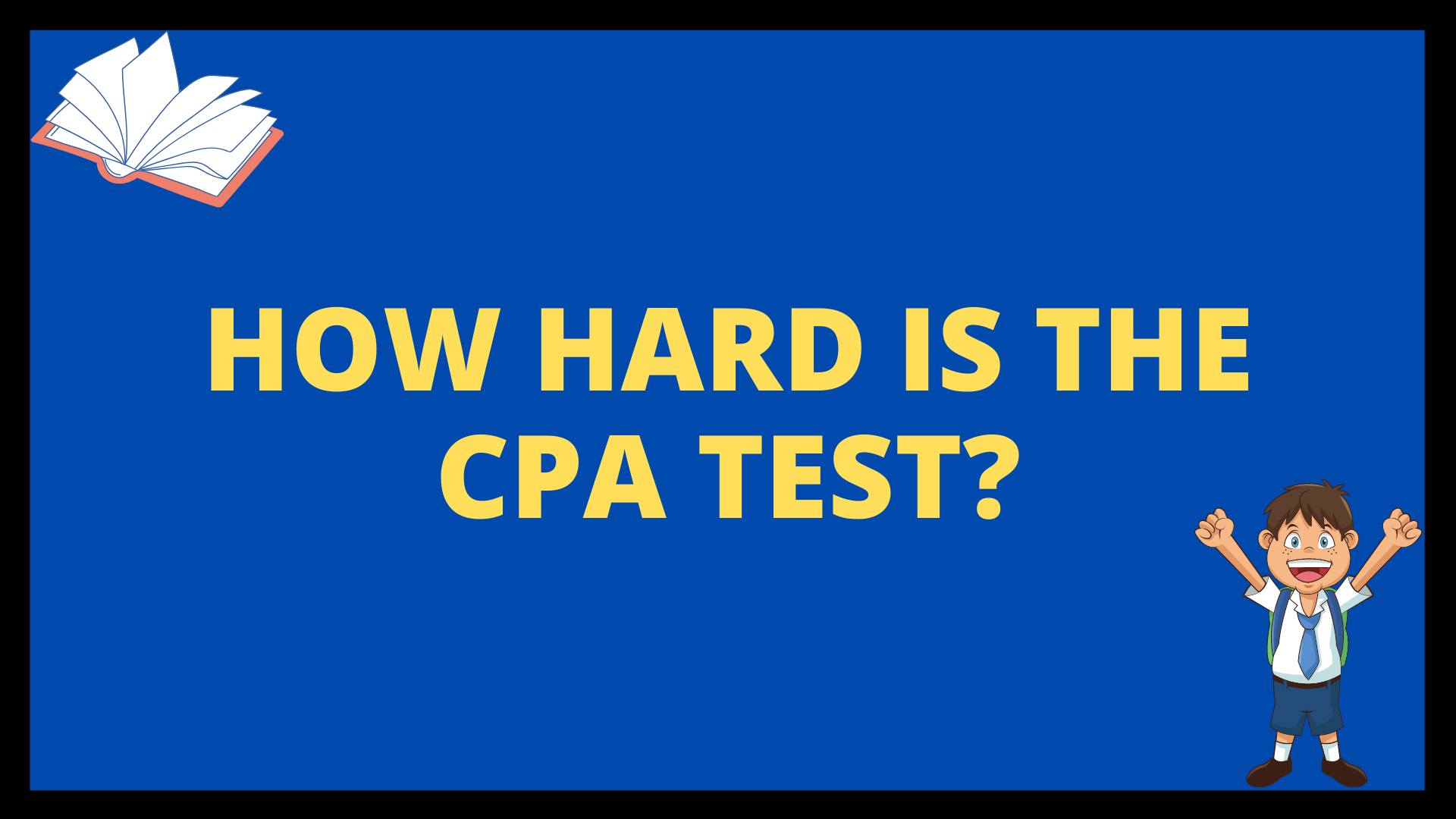 How Hard is the CPA Test?