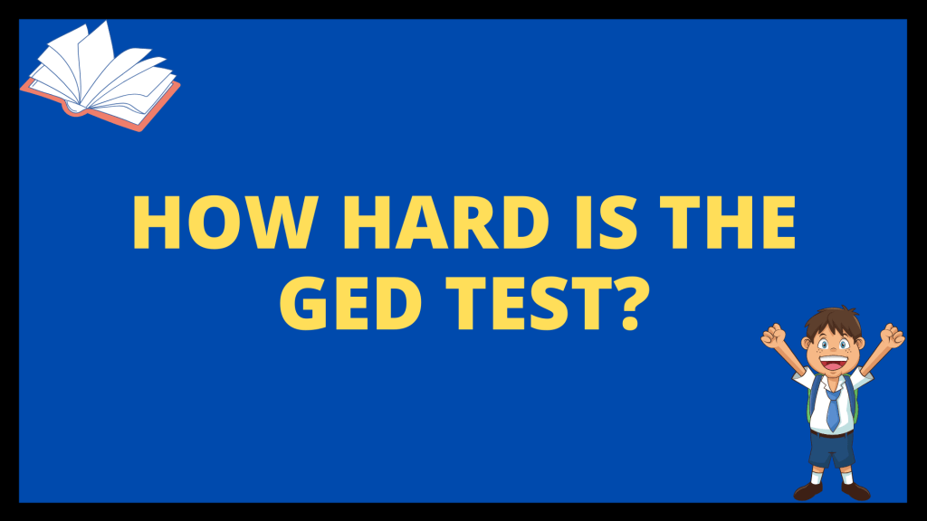 How Hard is the GED Test?