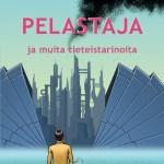 Dystopiaa suomalaisittain –  Pelastaja ja muita tieteistarinoita