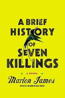 A Brief History of Seven Killings by Marlon James (Riverhead Books, October 2014)