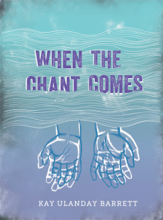 When The Chant Comes by Kay Ulanday Barrett. Topside Press, September 2016.