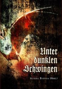 Alisha Bionda (Hrsg.): Unter dunklen Schwingen