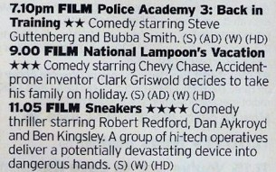 What a triple bill here from ITV4; one of the best Police Academy's that isn't the fourth one, Chevy Chase at the height of his powers and then The Best hacking film ever made. Just amazing