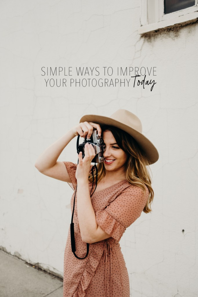 Simple Ways to Improve Your Photography Today