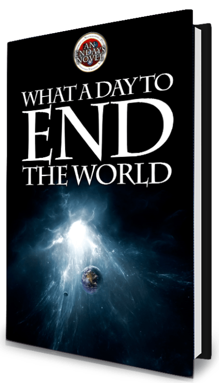 what a day to end the world endays scifi action comedy book novel serial