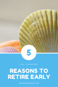 Top 5 Reasons to Retire Early