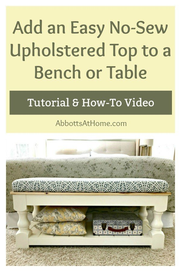 Easy tutorial steps and video to add a no-sew upholstered top to any table, bench, or built in shelf. #AbbottsAtHome #NoSew #Upholstered #PillowTop #BenchSeat