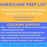 This Hurricane Prep List covers everything you need to do before a hurricane or big storm hits. This covers safety, what to stock up on, preparing the outside and inside of the home, and what to do during the storm. Also, tips on evacuations.