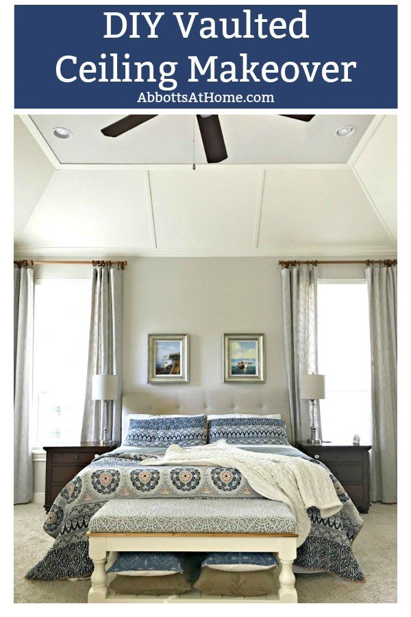 This DIY Vaulted Ceiling Idea totally transformed this room from tired and boring to instant wow! Here are the DIY steps to add paneling and molding to your ceiling, this weekend. #AbbottsAtHome #ValutedCeiling #CeilingIdeas #MasterBedroom #CeilingDesign #RoomMakeovers