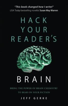 Hack Your Readers Brain by Jeff Gerke