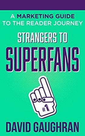 Strangers to Superfans by David Gaughran