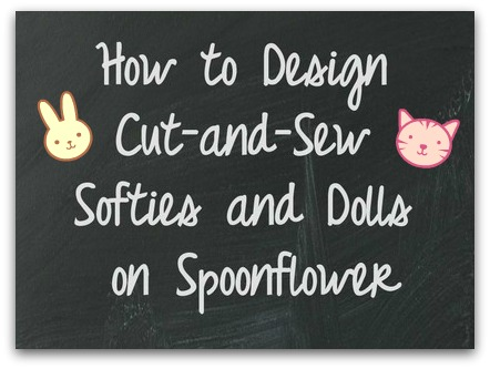 How to Design Cut-and-Sew Softies and Dolls on Spoonflower