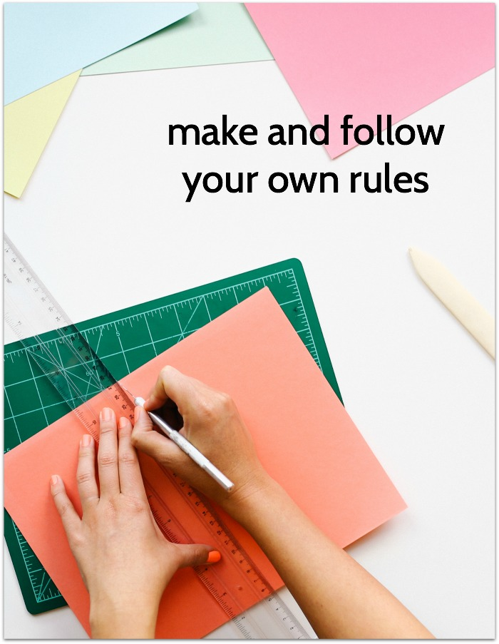 Follow your own rules