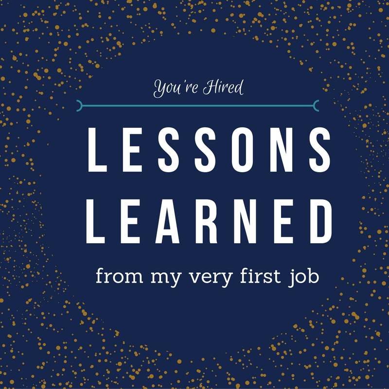 Lessons Learned from My Very First Job