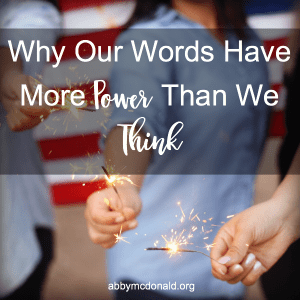Why Our Words Have More Power Than We Think