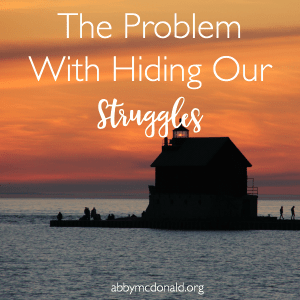 The Problem With Hiding Our Struggles