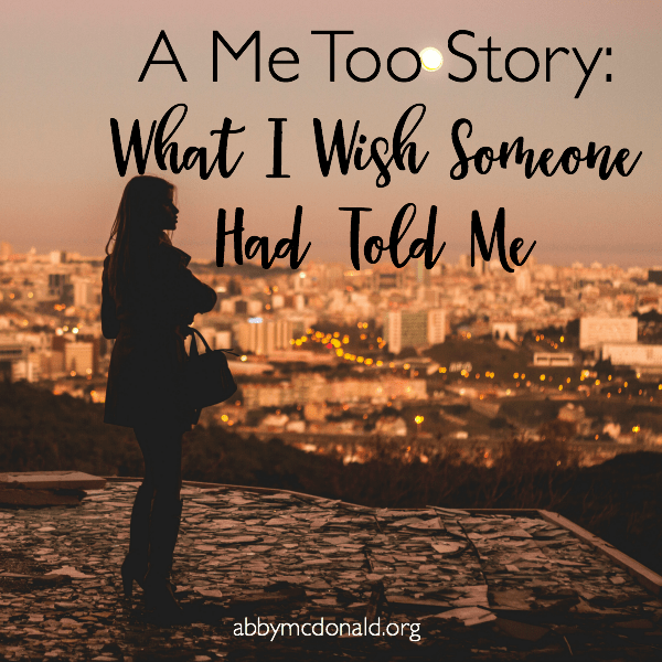 A Me Too Story: What I Wish Someone Had Told Me