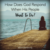 How God Responds When His Own Want to Die