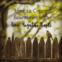 How to Create Healthy Boundaries With Toxic, Negative People