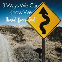 3 Ways We Can Know We Heard from God