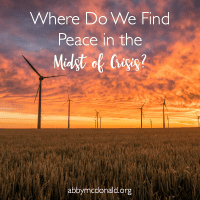 Where Do We Find Peace in the Midst of Crisis?