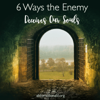 6 Ways the Enemy Deceives Us (and how to fight back)