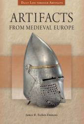 Artifacts from Medieval Europe Greenwood ABC CLIO