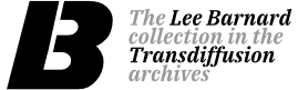 The Lee Barnard Collection in the Transdiffusion archives