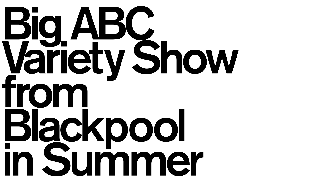 Big ABC Variety Show from Blackpool in Summer