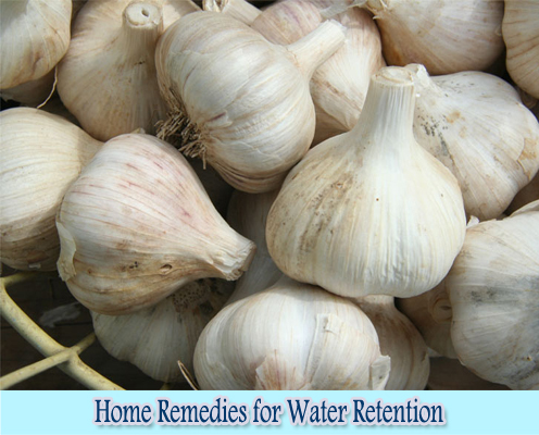 Garlic : Home Remedies for Water Retention