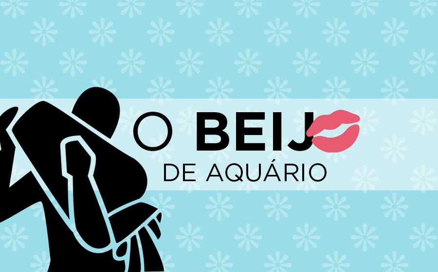 Saiba como é o beijo de aquário