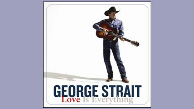 George Strait On Love Is Everything I Think It S My Best Release In A While Music News