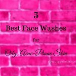 5 Best Face Washes In India For Oily Acne-Prone Skin (for every budget!)