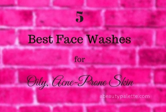 5 Best Face Washes In India For Oily Acne-Prone Skin